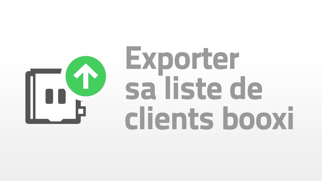 exporter sa liste de clients booxi